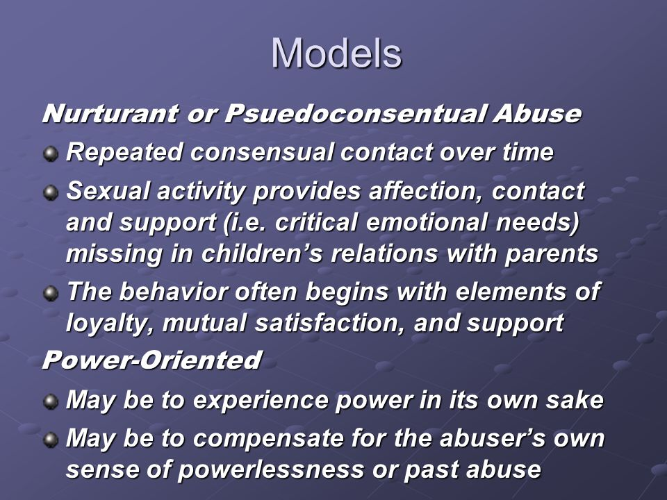 Models Nurturant or Psuedoconsentual Abuse