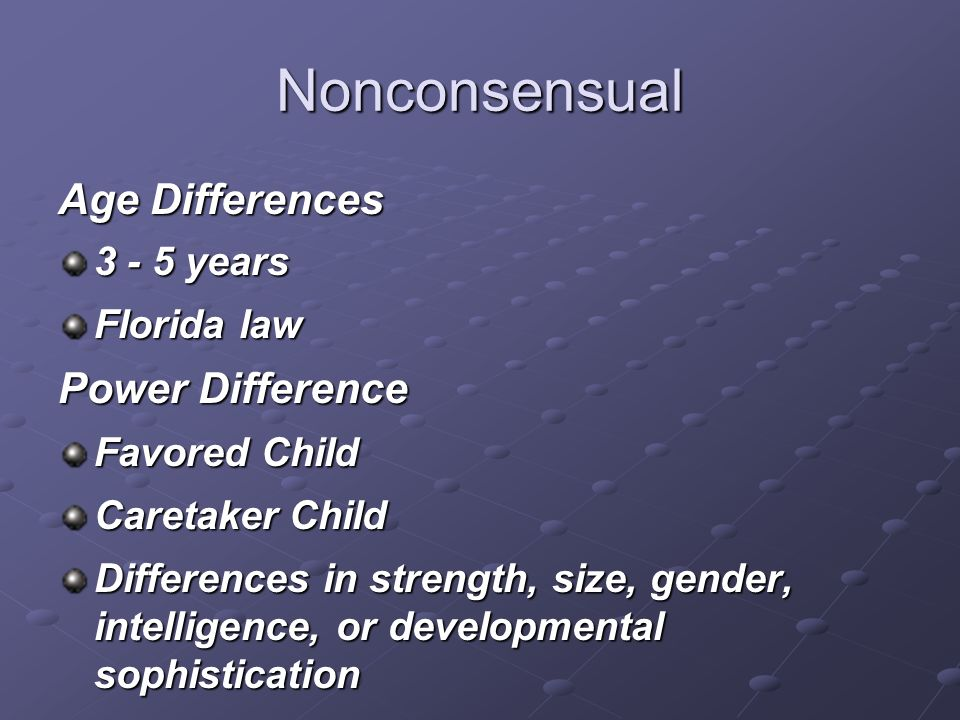 Nonconsensual Age Differences Power Difference 3 - 5 years Florida law
