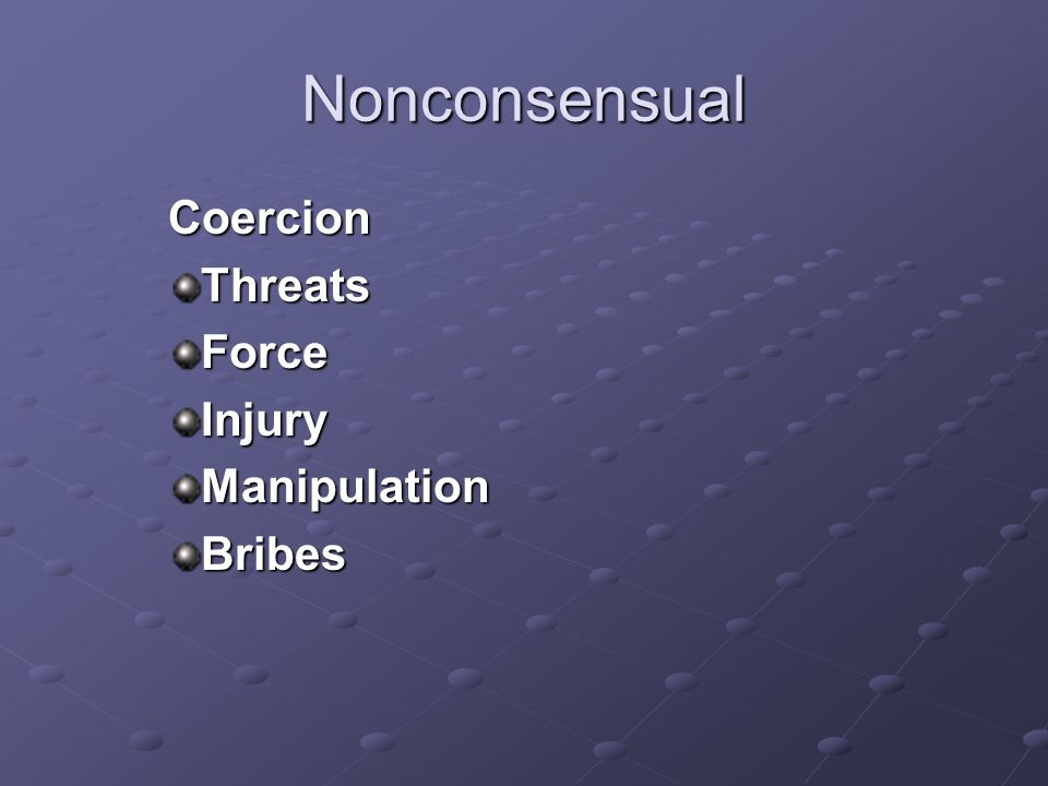 Nonconsensual Coercion Threats Force Injury Manipulation Bribes