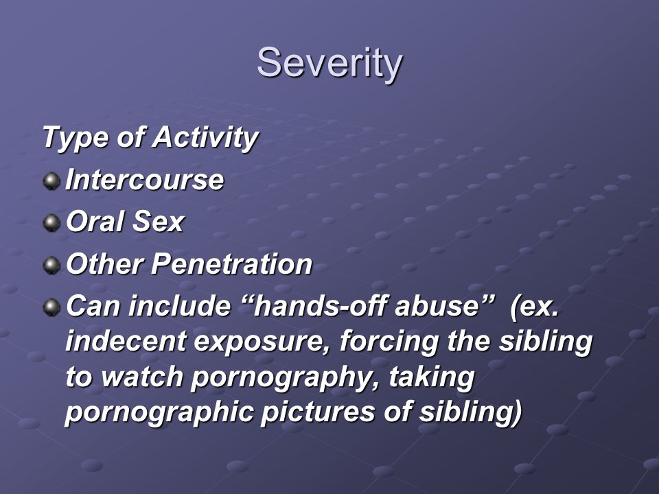 Severity Type of Activity Intercourse Oral Sex Other Penetration