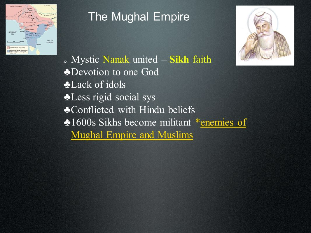 The Mughal Empire ♣Devotion to one God ♣Lack of idols