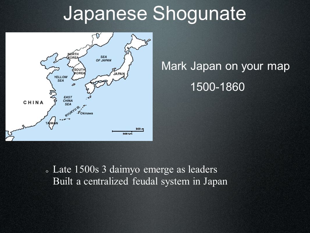 Japanese Shogunate Mark Japan on your map 1500-1860