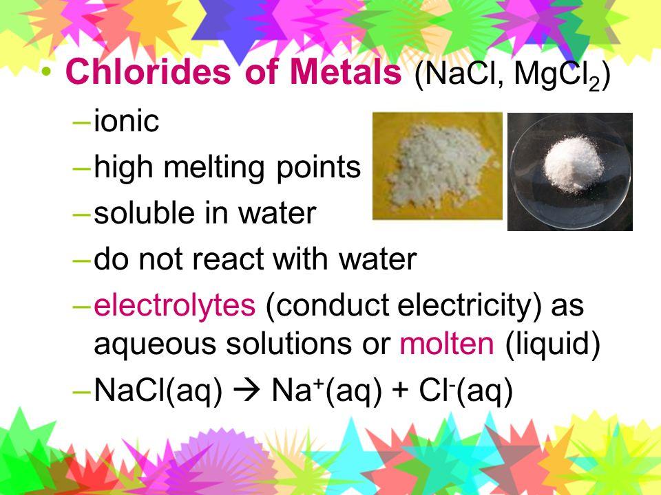 Chlorides of Metals (NaCl, MgCl2)
