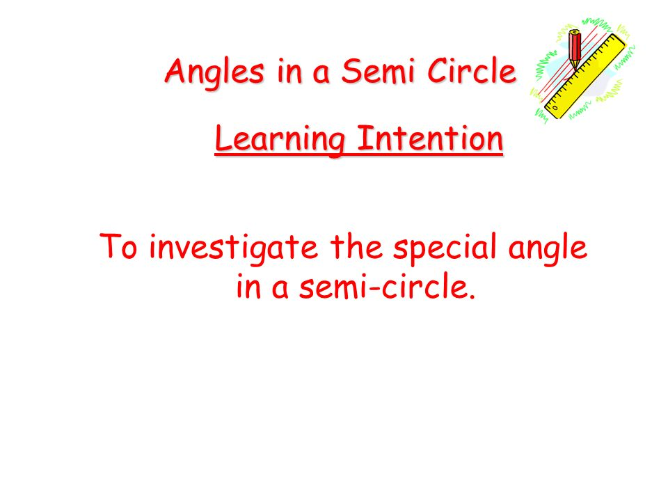 To investigate the special angle in a semi-circle.