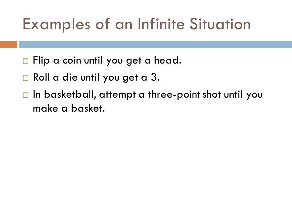 Examples of an Infinite Situation