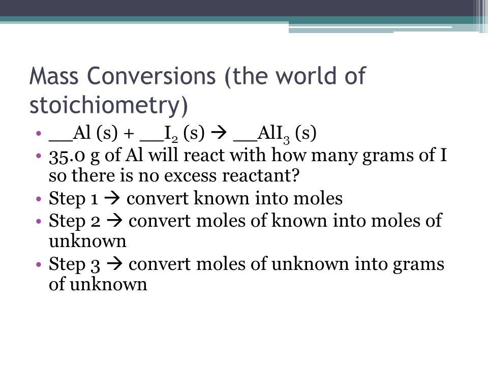 Mass Conversions (the world of stoichiometry)