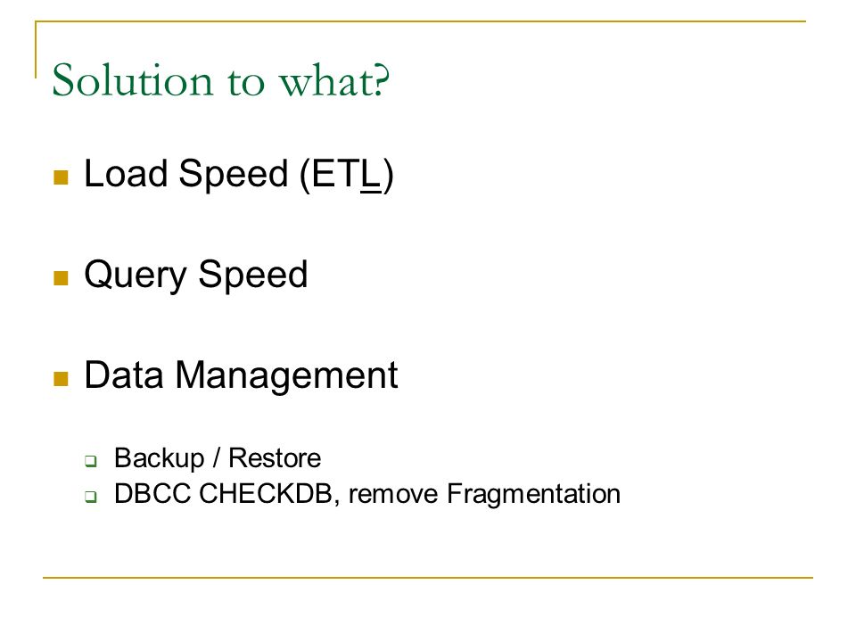 Solution to what Load Speed (ETL) Query Speed Data Management