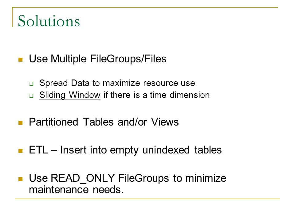 Solutions Use Multiple FileGroups/Files