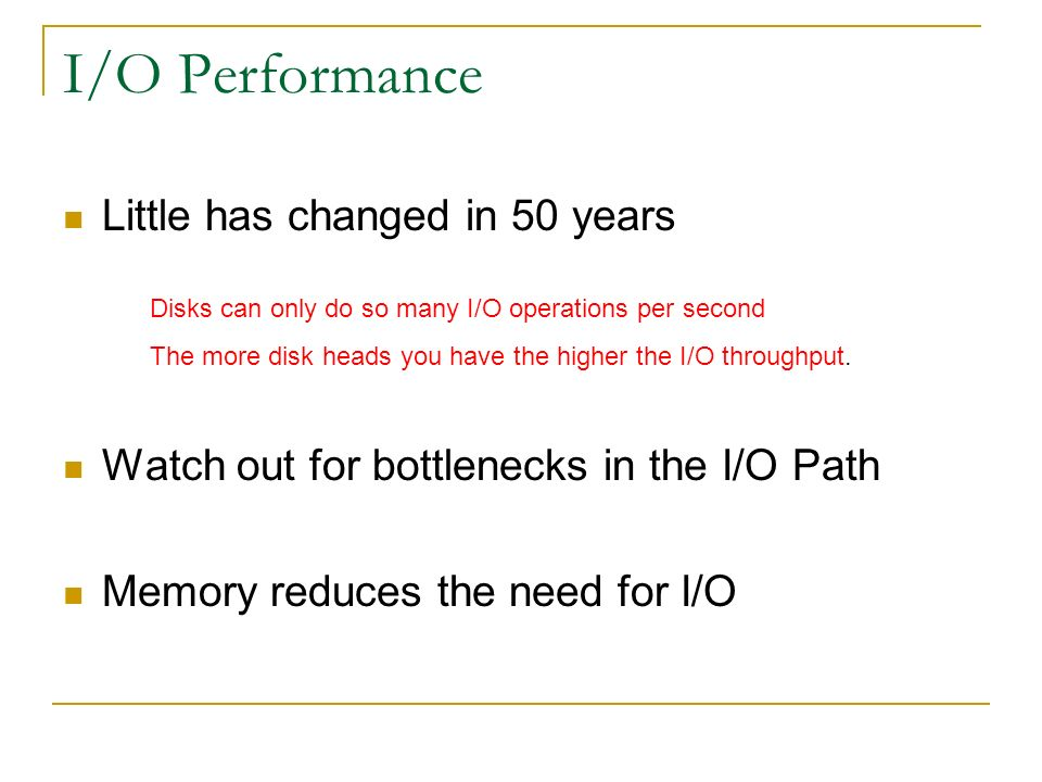 I/O Performance Little has changed in 50 years