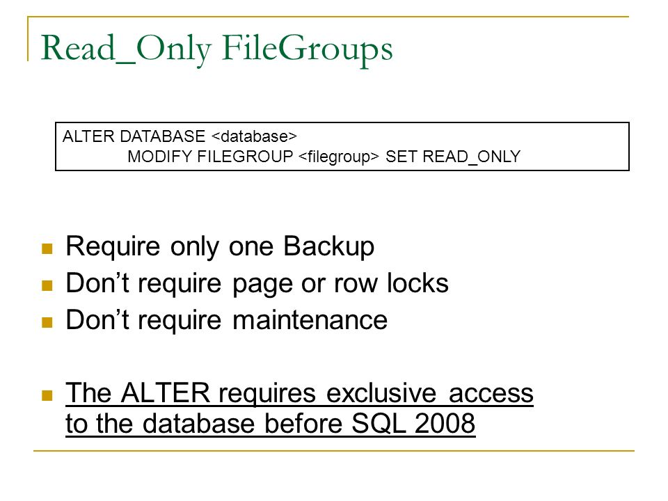 Read_Only FileGroups Require only one Backup