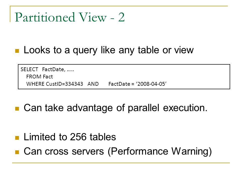 Partitioned View - 2 Looks to a query like any table or view