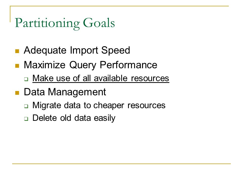 Partitioning Goals Adequate Import Speed Maximize Query Performance