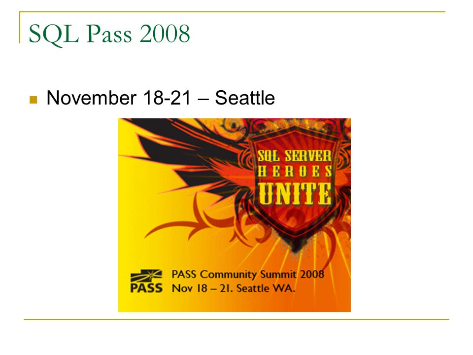 SQL Pass 2008 November 18-21 – Seattle