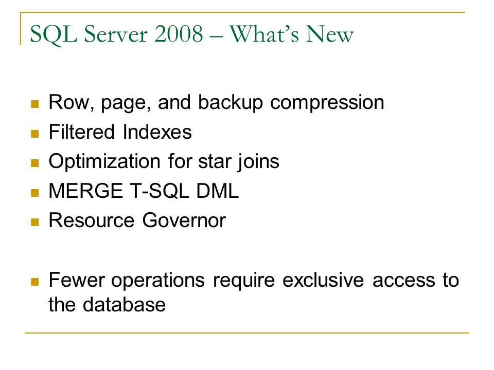 SQL Server 2008 – What's New Row, page, and backup compression