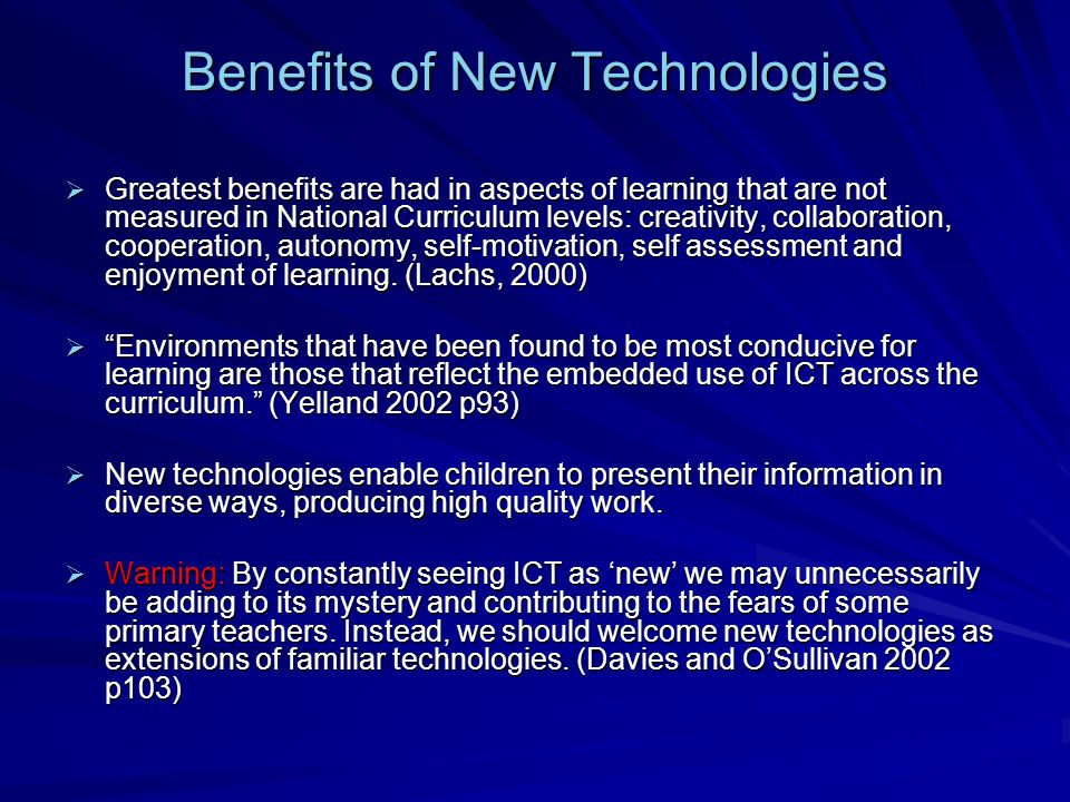 Benefits of New Technologies