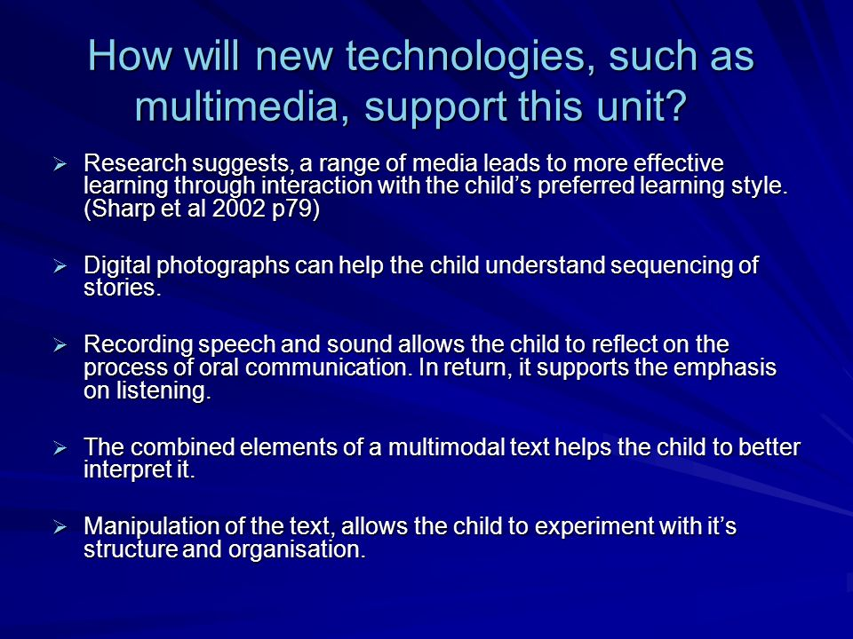 How will new technologies, such as multimedia, support this unit