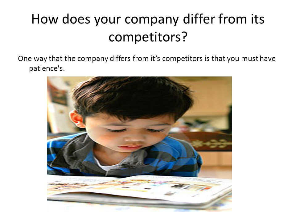 How does your company differ from its competitors