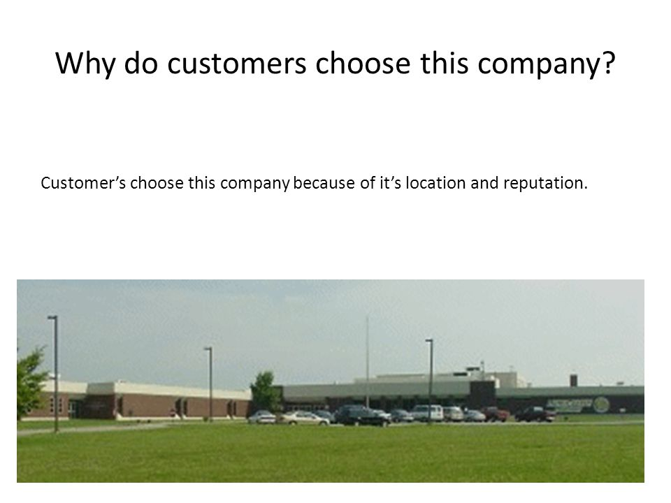 Why do customers choose this company