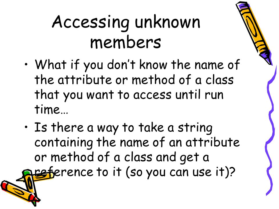 Accessing unknown members