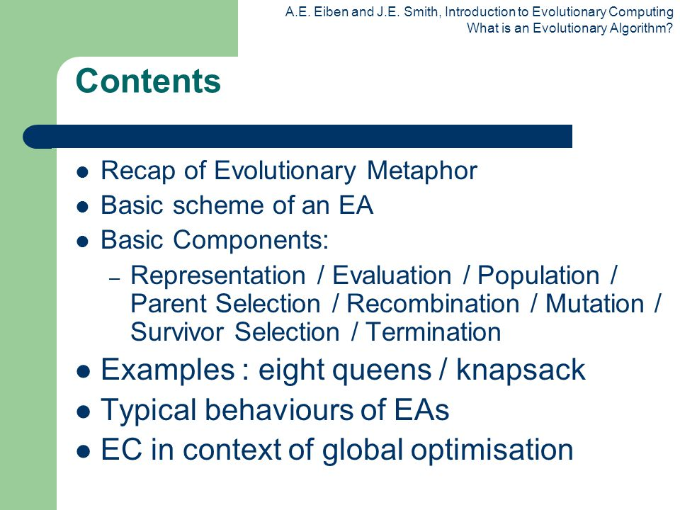 Contents Examples : eight queens / knapsack Typical behaviours of EAs