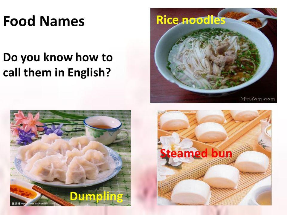 Food Names Rice noodles Steamed bun Dumpling