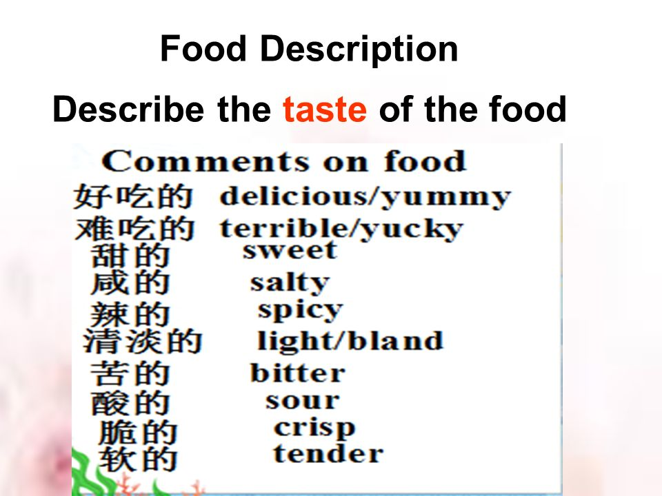 Describe the taste of the food