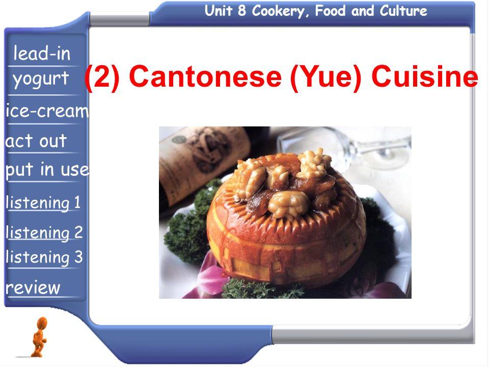(2) Cantonese (Yue) Cuisine