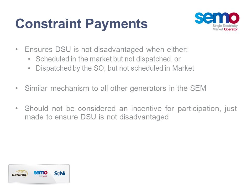 Constraint Payments Ensures DSU is not disadvantaged when either: