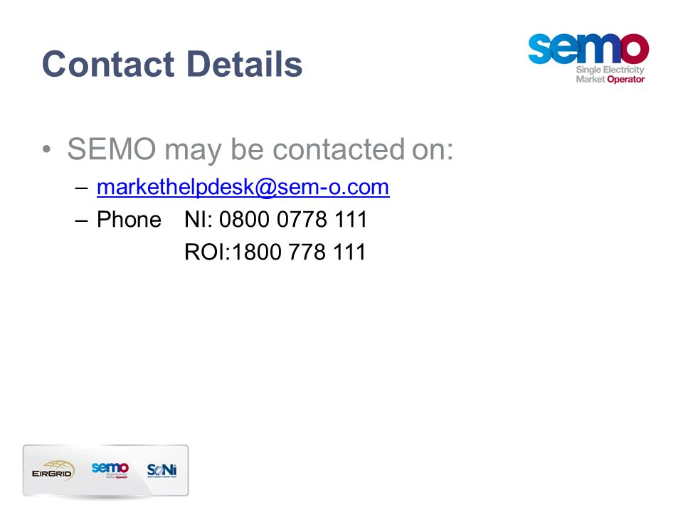 Contact Details SEMO may be contacted on: markethelpdesk@sem-o.com