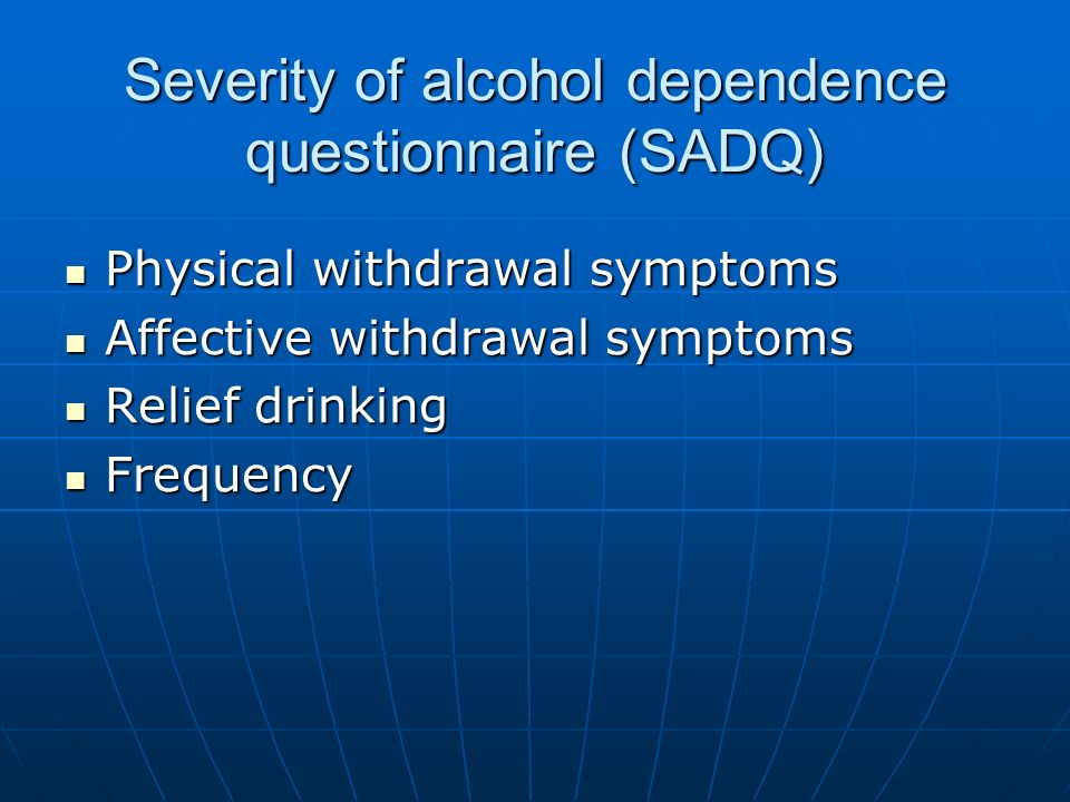 Severity of alcohol dependence questionnaire (SADQ)