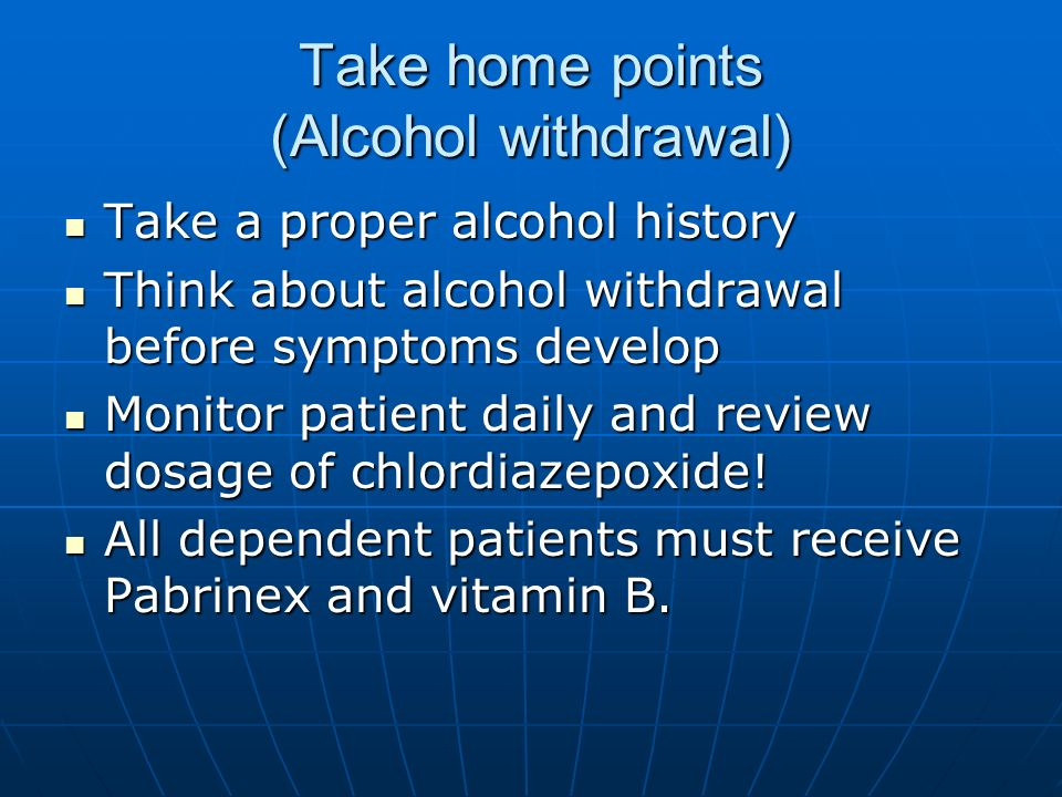 Take home points (Alcohol withdrawal)