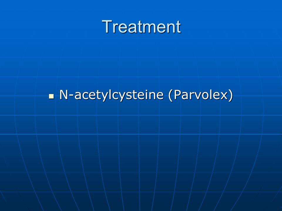 N-acetylcysteine (Parvolex)