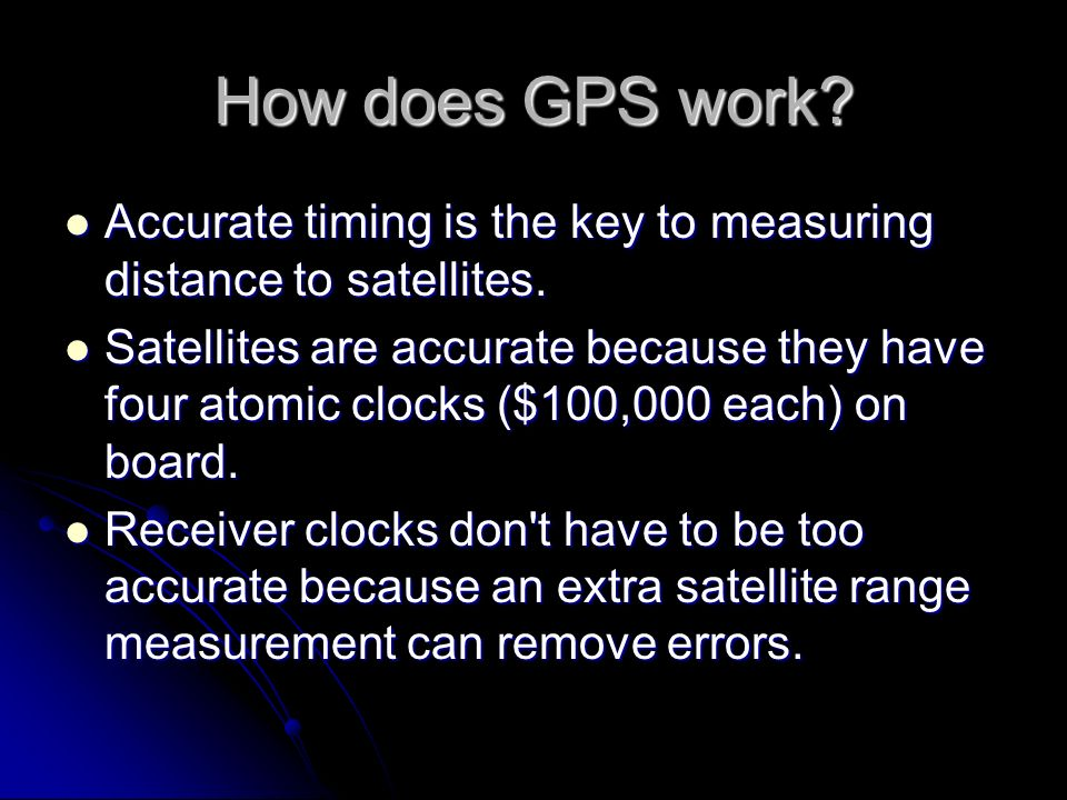 How does GPS work Accurate timing is the key to measuring distance to satellites.