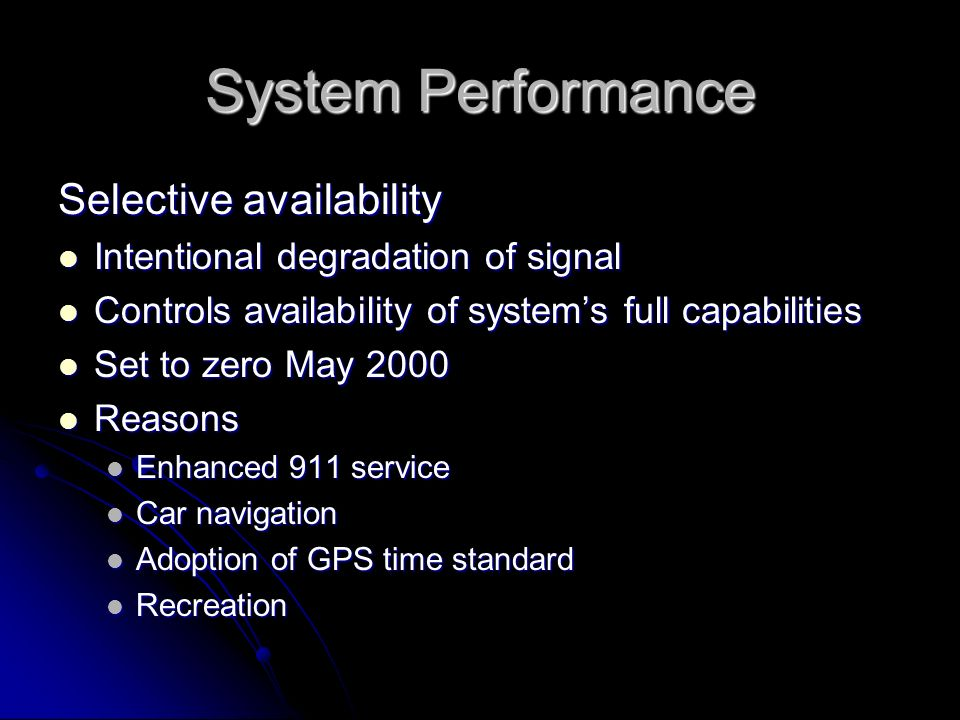 System Performance Selective availability