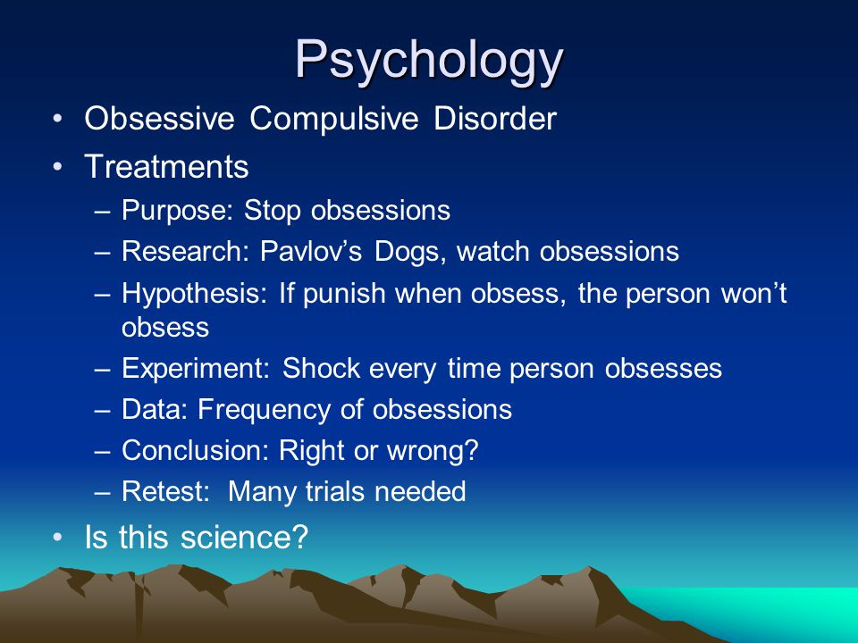 Psychology Obsessive Compulsive Disorder Treatments Is this science