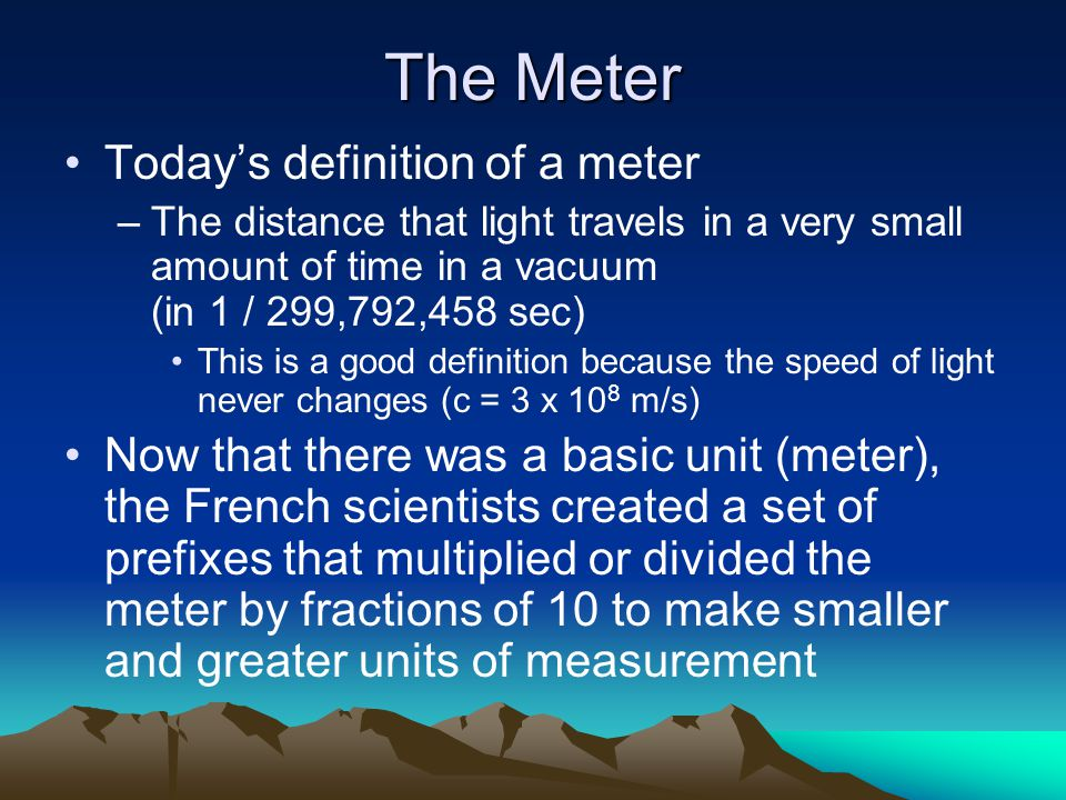 The Meter Today's definition of a meter