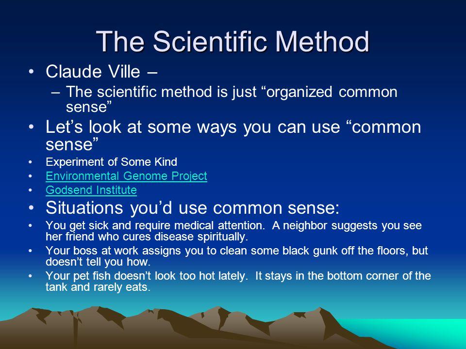 The Scientific Method Claude Ville –