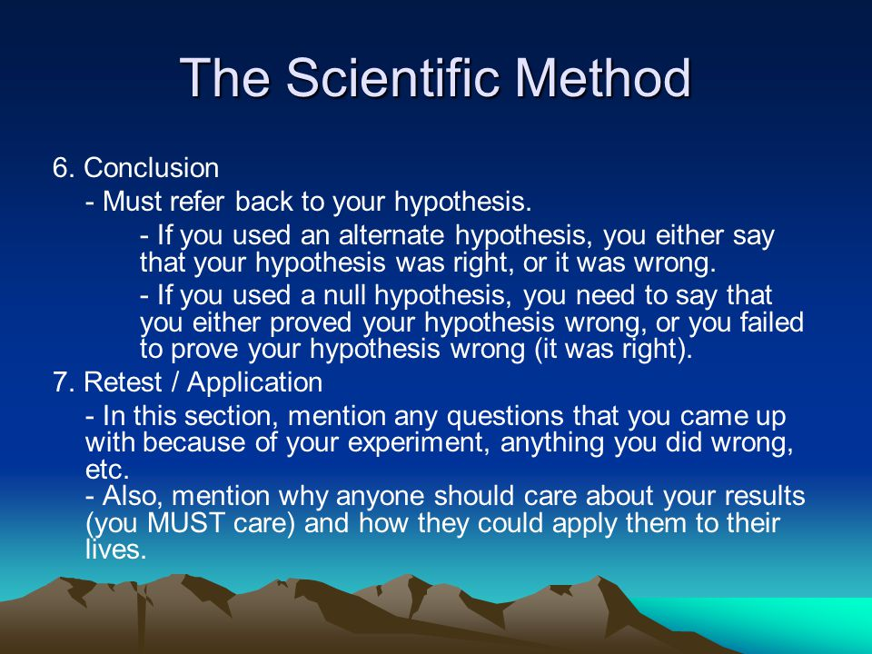 The Scientific Method 6. Conclusion