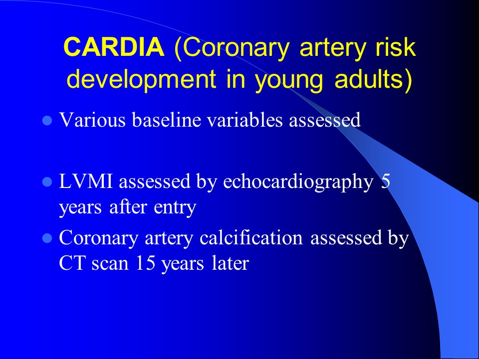 CARDIA (Coronary artery risk development in young adults)