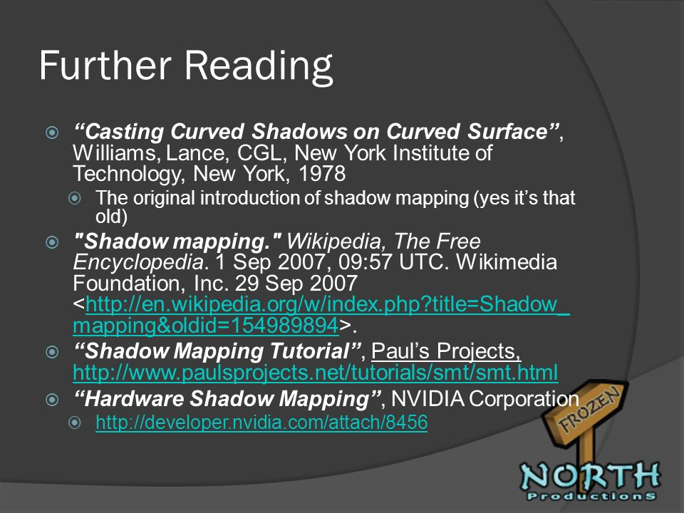 Further Reading Casting Curved Shadows on Curved Surface , Williams, Lance, CGL, New York Institute of Technology, New York, 1978.
