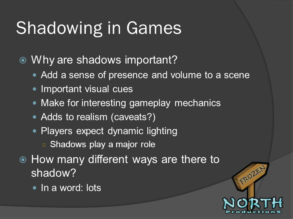 Shadowing in Games Why are shadows important