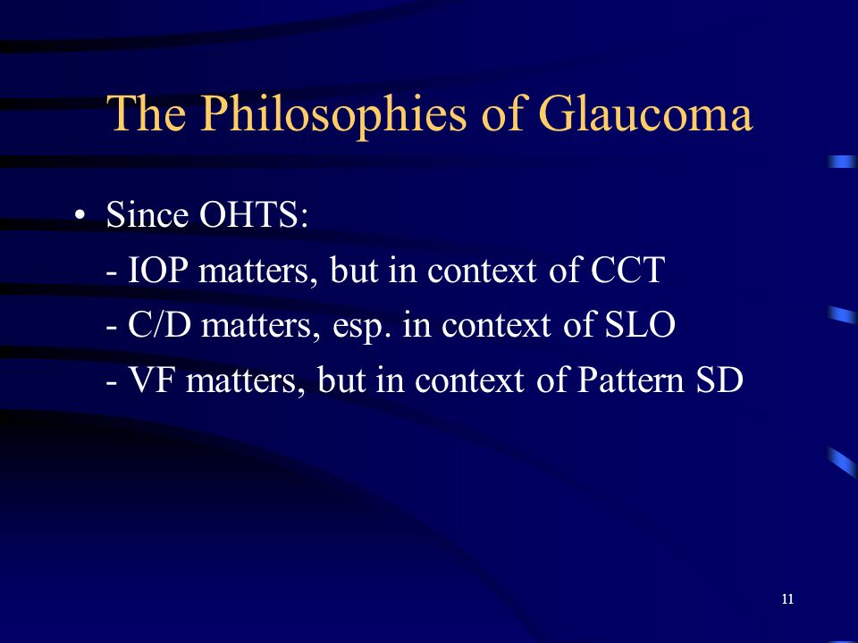 The Philosophies of Glaucoma