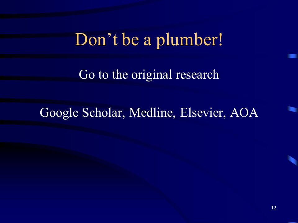 Don't be a plumber! Go to the original research