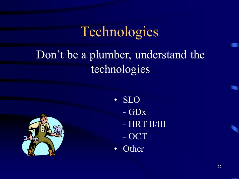Don't be a plumber, understand the technologies