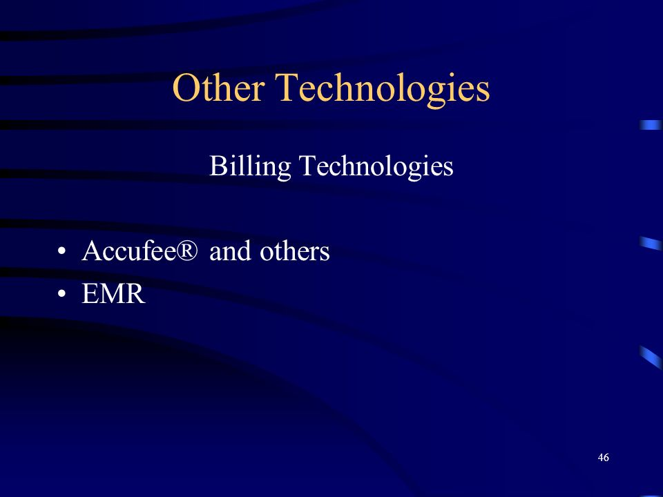 Other Technologies Billing Technologies Accufee® and others EMR