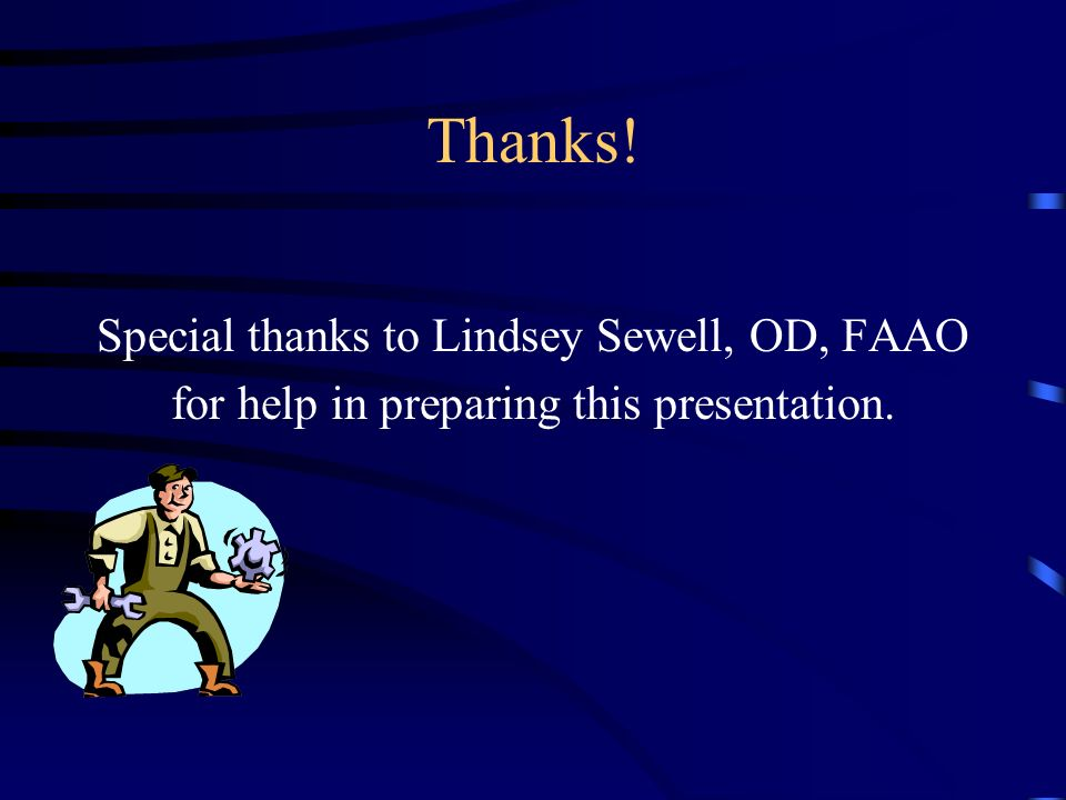 Thanks! Special thanks to Lindsey Sewell, OD, FAAO