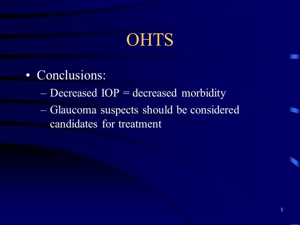 OHTS Conclusions: Decreased IOP = decreased morbidity