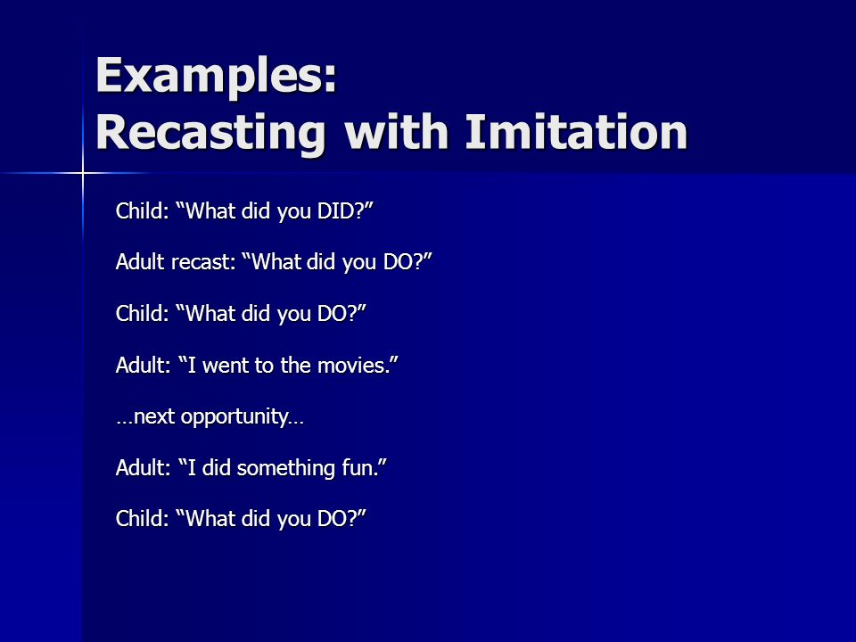 Examples: Recasting with Imitation