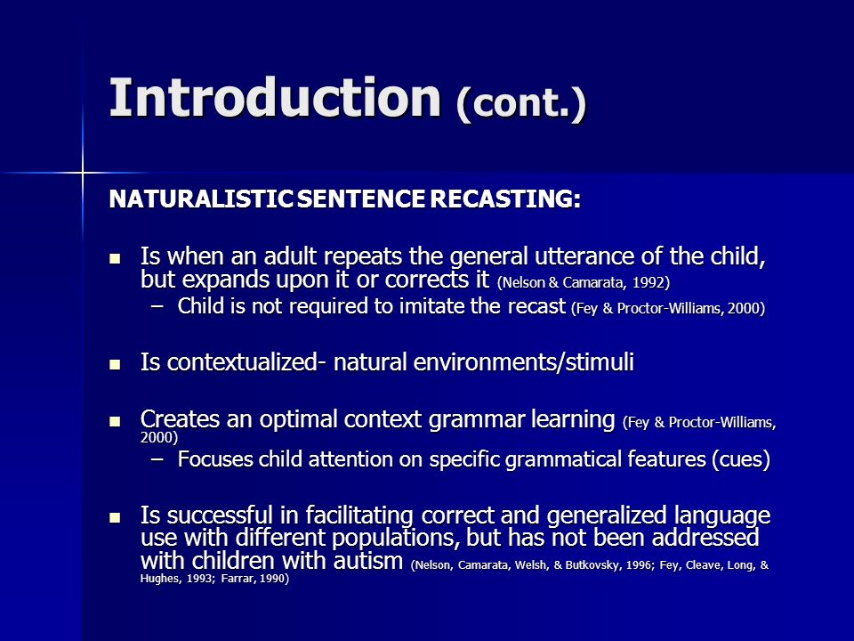 Introduction (cont.) NATURALISTIC SENTENCE RECASTING: