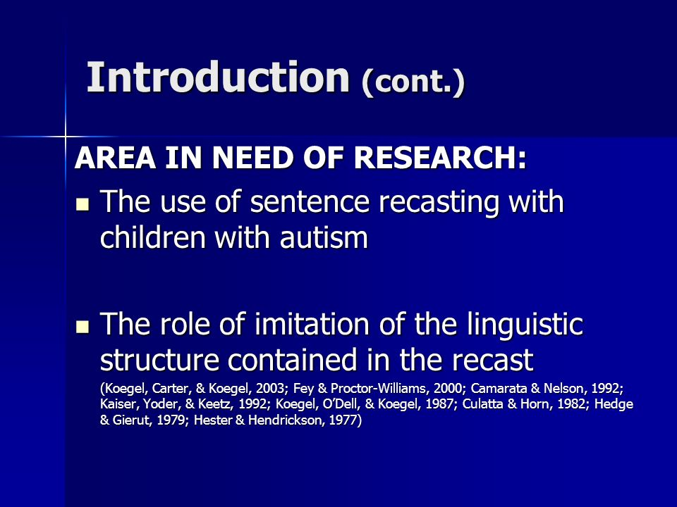 Introduction (cont.) AREA IN NEED OF RESEARCH: